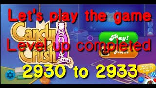 LET'S PLAY THE GAME#CANDY CRUSH SODA SAGA.. LEVEL UP COMPLETED .2930 TO 2933. screenshot 4