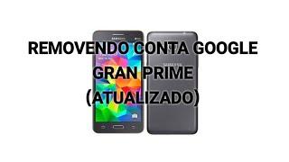 ATUALIZADO: Removendo Conta Google Gran Prime 2018 { SEM PC}