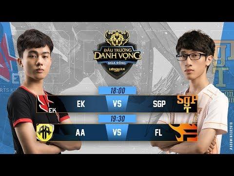 EK vs SGP | AA vs FL - Ngày 1 Tuần 3 - Đấu Trường Danh Vọng Mùa Đông 2018