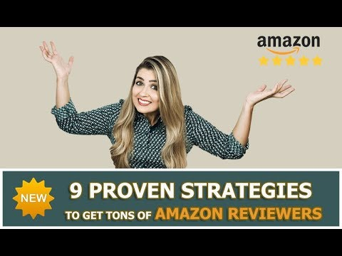 9 proven strategies to increase amazon reviews 2018