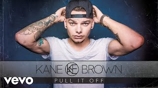 Kane Brown - Pull It Off (Audio)