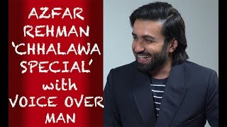 Azfar Rehman Chhalawa Special with Voice Over Man Episode #37