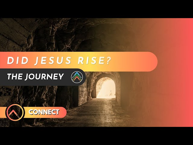 Connect - Did Jesus Rise?