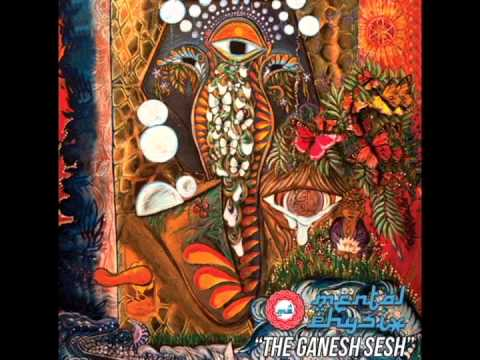 "Mental Physix - ""The Ganesh Sesh"" [DJ Mix]"