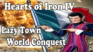 Hearts Of Iron 4 LAZY TOWN WORLD CONQUEST - LAZY TOWN MOD