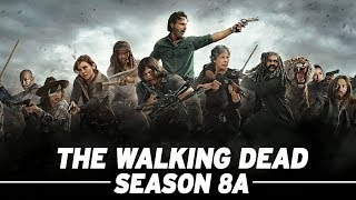 The Walking Dead: Season 8A Full Recap! - The Skybound Rundown