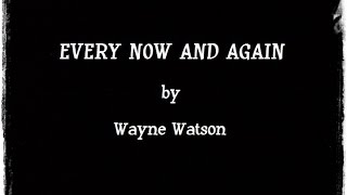 Watch Wayne Watson Every Now And Again video
