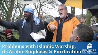 PROBLEMS WITH ISLAMIC WORSHIP, ITS ARABIC EMPHASIS, & PURIFICATION,