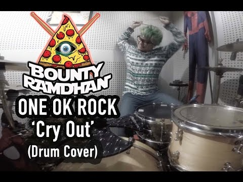 ONE OK ROCK - Cry Out - Bounty Ramdhan Drum Cover