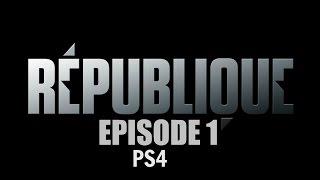 REPUBLIQUE PS4 - EPISODE 1