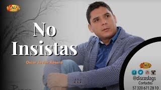 No insistas - Oscar Javier Rosero.