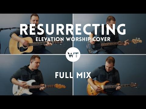 Resurrecting (Elevation Worship) - Full Mix