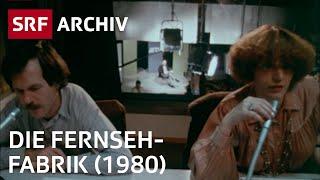 Die Fernsehfabrik (1980)  | Retro Doku Schweizer Fernsehen | SRF Archiv