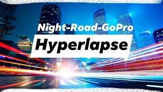 Hyperlapse Shoot @ Night Time Road Views   Gopro Motions