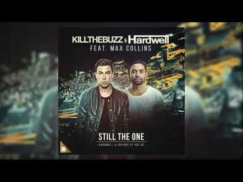 Kill The Buuz & Hardwell Feat. Max Collins - Still The One (Extended Mix)