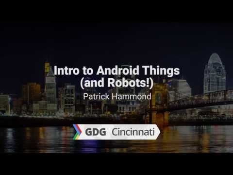 Intro to Android Things (and Robots!)