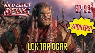 Lok'Tar Ogar! | Battlenet News Ep 92