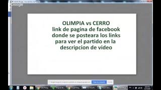 OLIMPIA vs  CERRO(PAGINA donde ver )