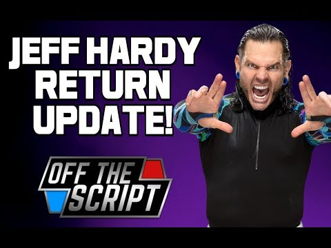 MAJOR Jeff Hardy WWE RETURN UPDATE! - Off The Script EXTRA November 2017
