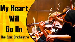 Celine Dion - My Heart Will Go On (Titanic Song) | Epic Orchestra