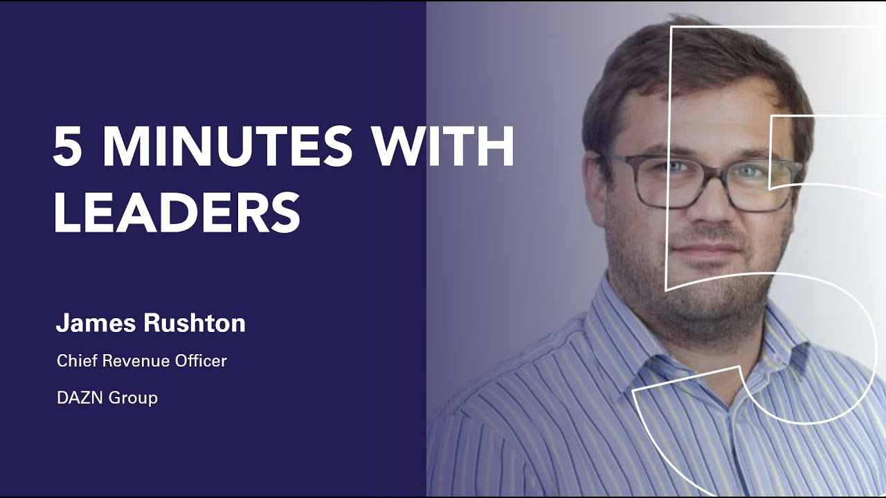 5 Minutes with Leaders: James Rushton - Leaders