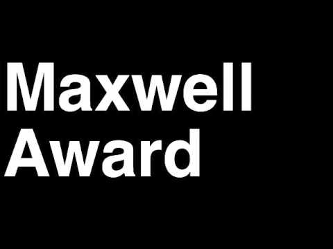 How to Pronounce The Robert W Tiny Maxwell Award Football Club College Player of the Year