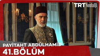 Payitaht Abdülhamid 41.Bölüm