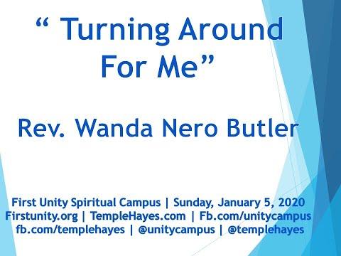 1-5-2020 Turning Around For Me -  Rev. Wanda Nero Butler  |  First Unity Spiritual Campus