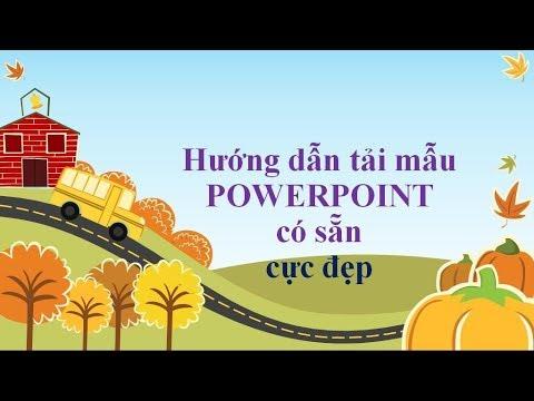 Hướng dẫn tải mẫu PowerPoint có sẵn cực đẹp