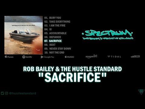 Rob Bailey & The Hustle Standard :: SACRIFICE :: Lyrics