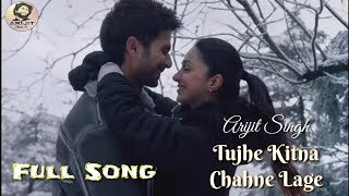 arijit-singh-tujhe-kitna-chahne-lage-kabir-singh-movie-full-song-2019-
