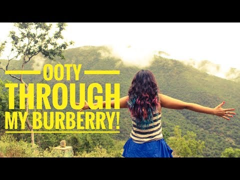 Ooty through my Burberry! Roopal Tyagi- Travel vlog