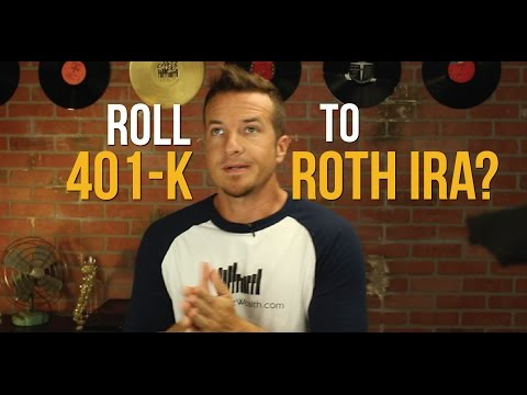 Roll 401k to Roth IRA