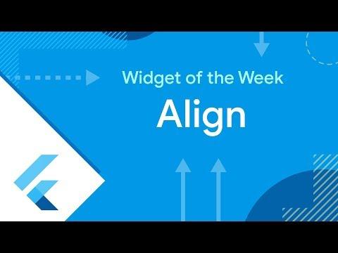 Align (Flutter Widget of the Week)