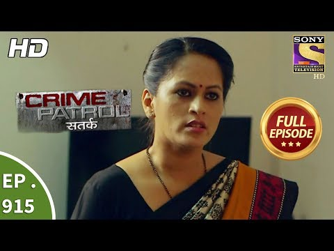 Crime Patrol Satark – Ep 915 – Full Episode – 29th April, 2018