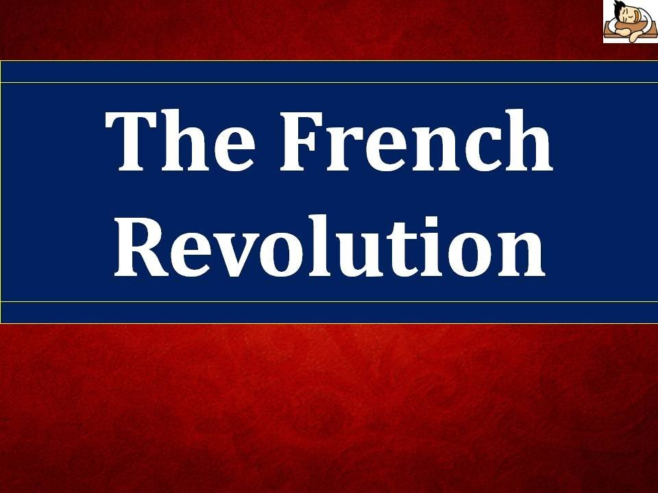 why the french revolution much more French revolution, political upheaval of world importance in france that began in  1789  in july of that year a much more general decree was published which.