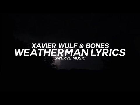 Xavier Wulf - Weatherman Ft. Bones (Lyrics / Lyric Video)