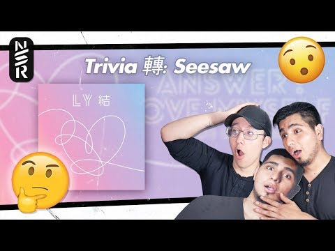 GUYS REACT TO BTS ' Trivia 轉: Seesaw'| FIRST LISTEN TO Love Yourself 結 'Answer'