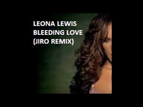 leona-lewis---bleeding-love-(jiro-remix)-free-download---breaks-music