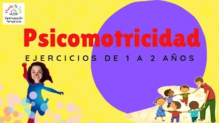 Magníficos ejercicios de Psicomotricidad (bebés 1 a 2 años)