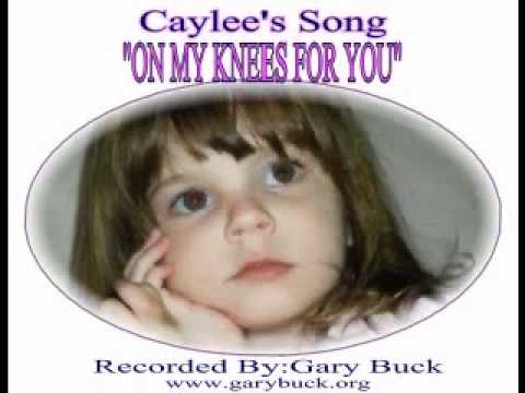 """GARY BUCK Caylee's Song """"On My Knees For You"""""""