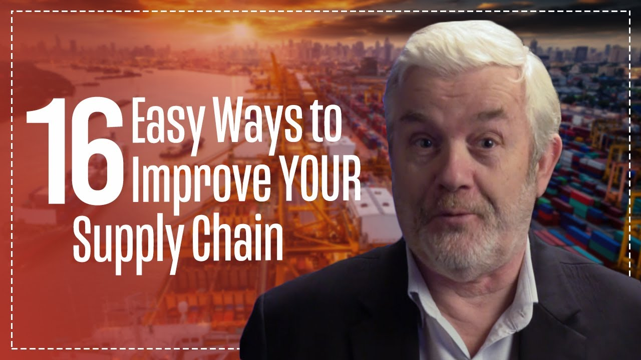 16 Ways to Improve YOUR Supply Chain - Free Live Webinar Series