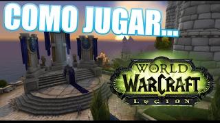 COMO DESCARGAR Y JUGAR WORLD OF WARCRAFT 2017