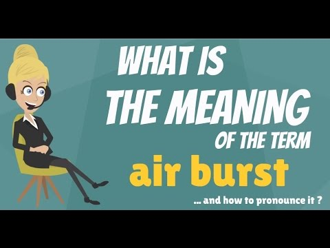 What is AIR BURST? What does AIR BURST mean? AIR BURST meaning, definition & explanation
