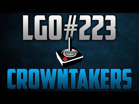 LGO #223 - Crowntakers - Reporting In (121417)  