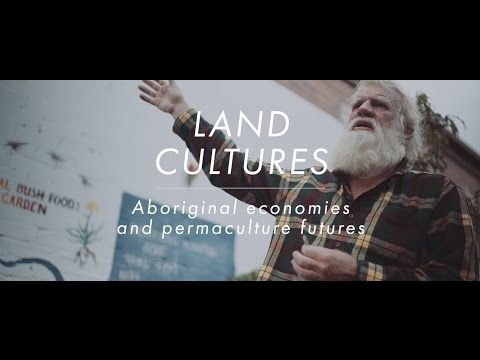 Land Cultures: Aboriginal economies and permaculture futures