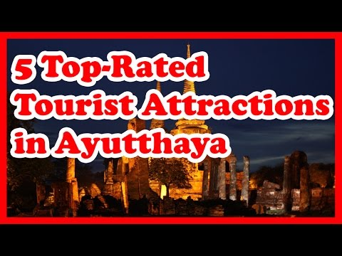5 Top-Rated Tourist Attractions in Ayutthaya
