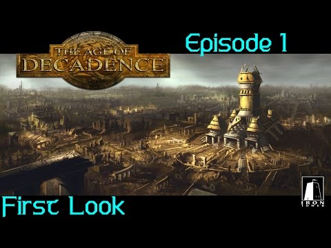 First Look - The Age Of Decadence - Ep. 1 - Assassinating The Assassin...Slowly!