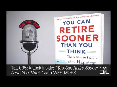 You Can Retire Sooner Than You Think by Wes Moss TEL 095