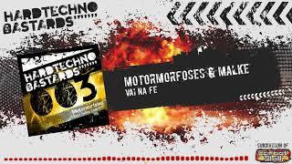 """Motormorfoses & Malke - """"Vai Na Fe""""   Hard Techno Bastards 003 (02)"""